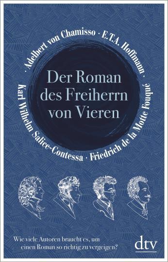 Adelbert von Chamisso, Friedrich de la Motte Fouqué, E.T.A. Hoffmann, E. T. A. Hoffmann, Karl Wilhelm Salice-Contessa: Der Roman des Freiherrn von Vieren