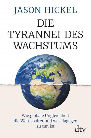 Jason Hickel: Die Tyrannei des Wachstums