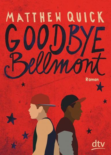 Matthew Quick: Goodbye Bellmont