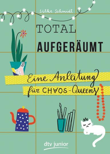 Silke Schmidt: Total aufgeräumt – Eine Anleitung für Chaos Queens