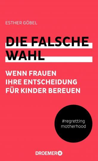 Esther Göbel: Die falsche Wahl