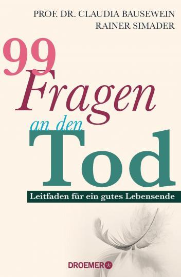 Claudia Bausewein, Rainer Simader: 99 Fragen an den Tod