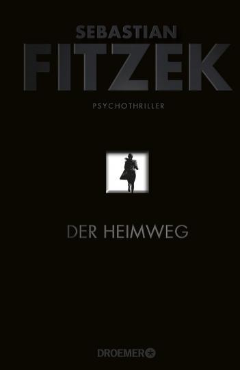 Sebastian Fitzek: Der Heimweg