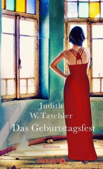 Judith W. Taschler: Das Geburtstagsfest