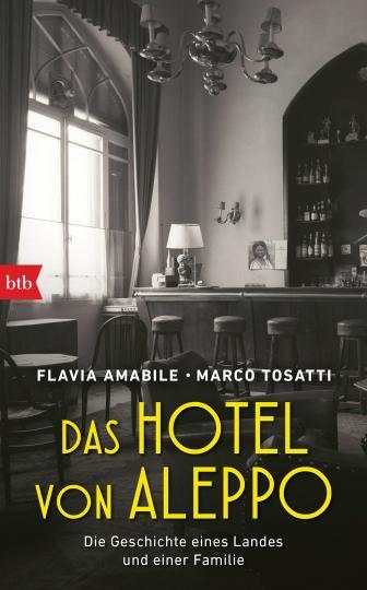 Flavia Amabile, Marco Tosatti: Das Hotel von Aleppo