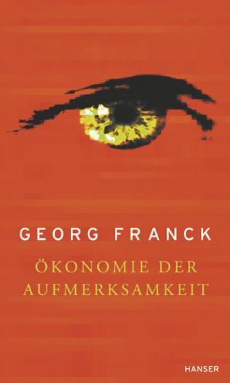 Georg Franck: Ökonomie der Aufmerksamkeit