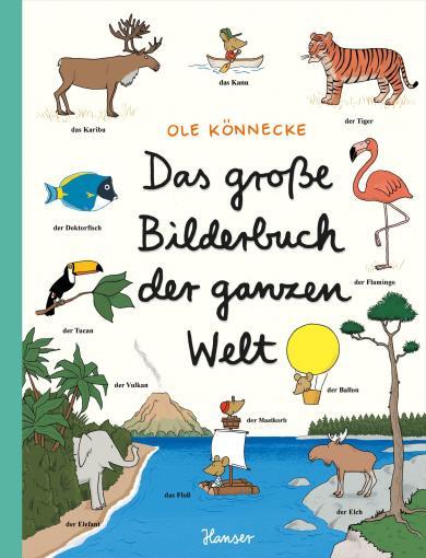 Ole Könnecke: Das große Bilderbuch der ganzen Welt