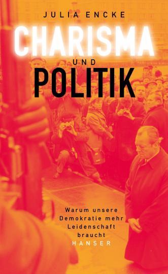 Julia Encke: Charisma und Politik