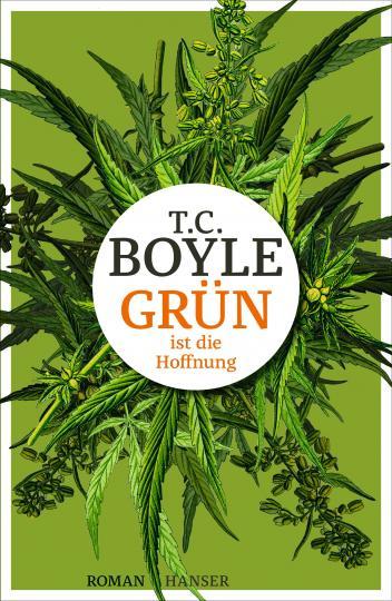 T.C. Boyle: Grün ist die Hoffnung