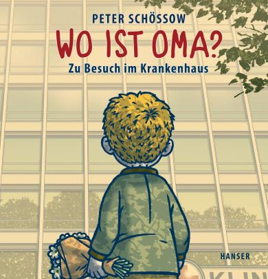 Schössow, Peter: Wo ist Oma?
