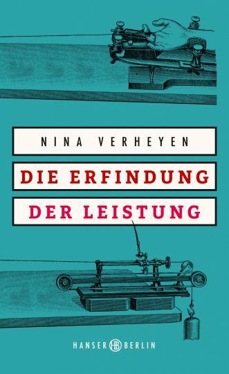 Nina Verheyen: Die Erfindung der Leistung