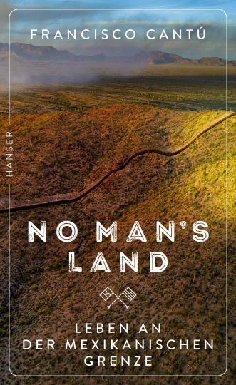 Francisco Cantú: No Man's Land
