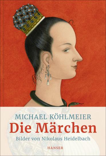 Michael Köhlmeier, Nikolaus Heidelbach: Die Märchen