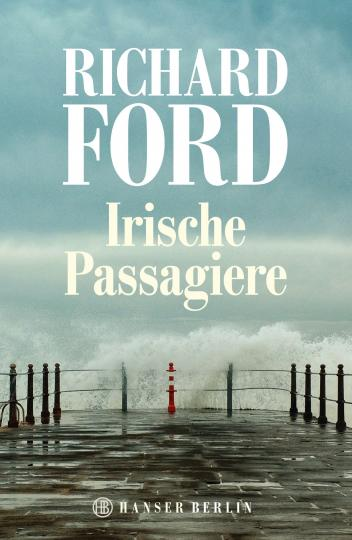 Richard Ford: Irische Passagiere