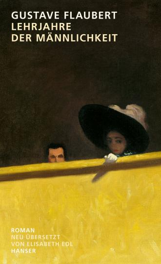 Gustave Flaubert: Lehrjahre der Männlichkeit