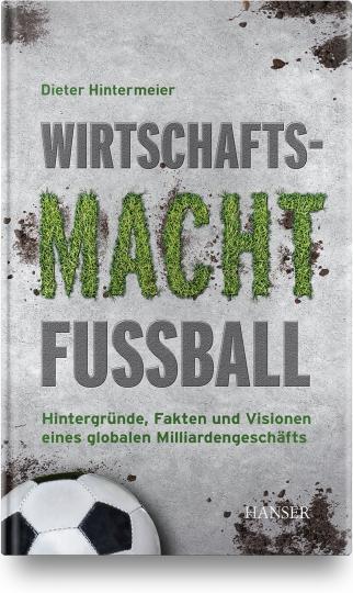 Dieter Hintermeier: Wirtschaftsmacht Fußball