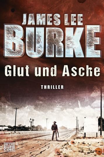James Lee Burke: Glut und Asche