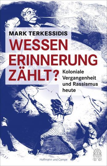 Mark Terkessidis: Wessen Erinnerung zählt?