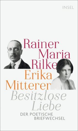 Erika Mitterer, Rainer Maria Rilke, Katrin Kohl: Besitzlose Liebe