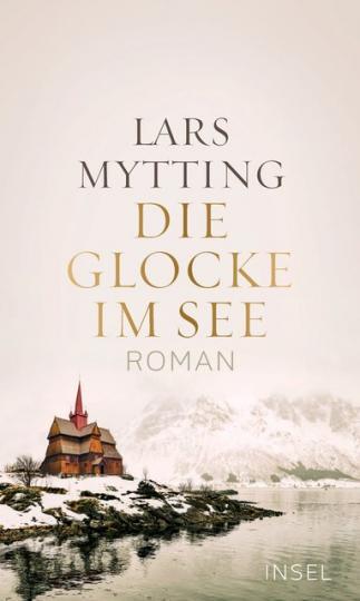 Lars Mytting: Die Glocke im See