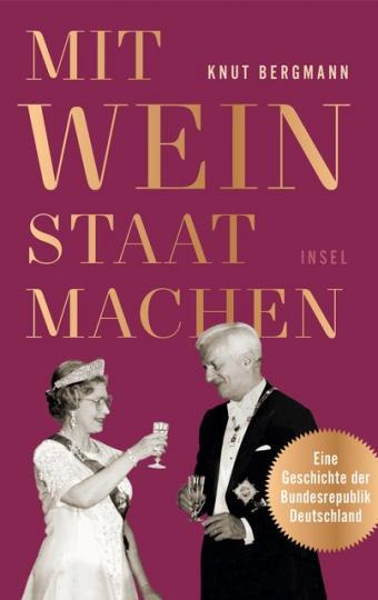 Knut Bergmann: Mit Wein Staat machen