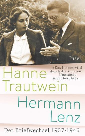 Hermann Lenz, Hanne Trautwein: »Das Innere wird durch die äußeren Umstände nicht berührt«
