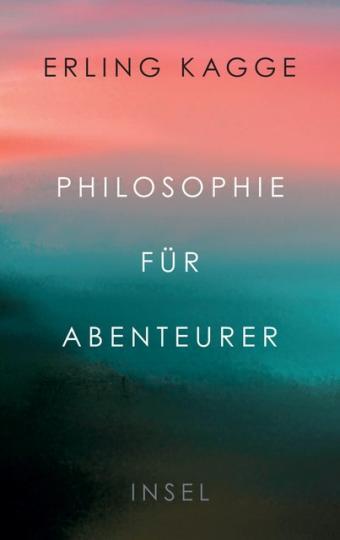 Erling Kagge: Philosophie für Abenteurer