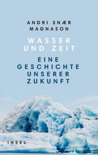 Andri Snaer Magnason: Wasser und Zeit