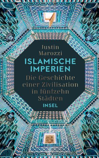 Justin Marozzi: Islamische Imperien