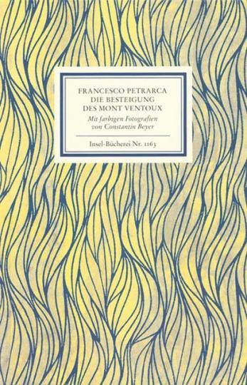 Francesco Petrarca, Constantin Beyer: An Francesco Dionigi von Borgo san Sepolcro in Paris. Die Besteigung des Mont Ventoux. Mit farbigen Fotografien von Constantin Beyer