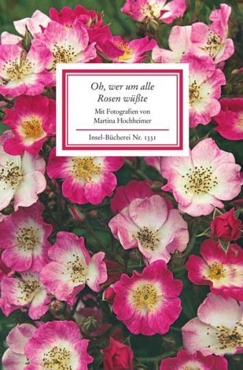 Martina Hochheimer: Oh, wer um alle Rosen wüßte