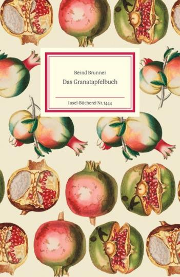 Bernd Brunner: Das Granatapfelbuch