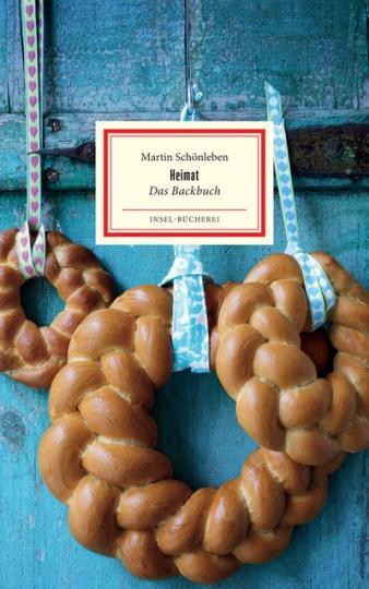 Martin Schönleben: Heimat. Das Backbuch