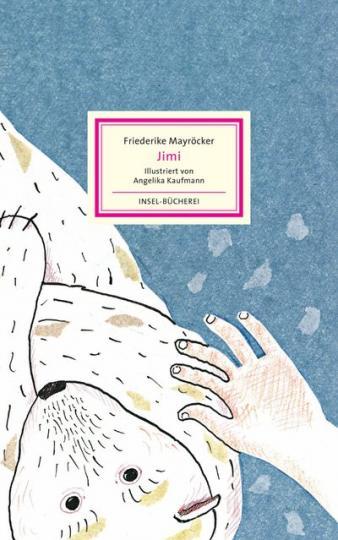 Friederike Mayröcker, Angelika Kaufmann: Jimi