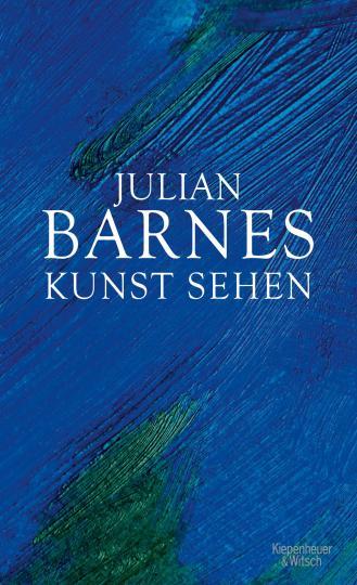Julian Barnes: Kunst sehen