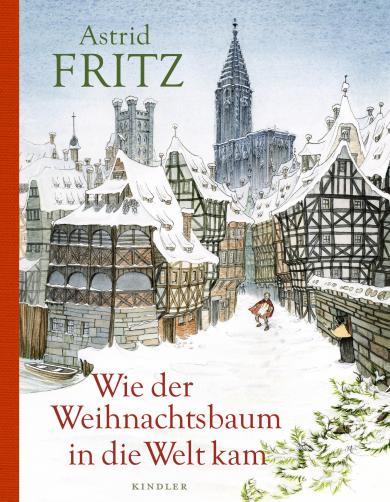 Astrid Fritz, Andrea Offermann: Wie der Weihnachtsbaum in die Welt kam