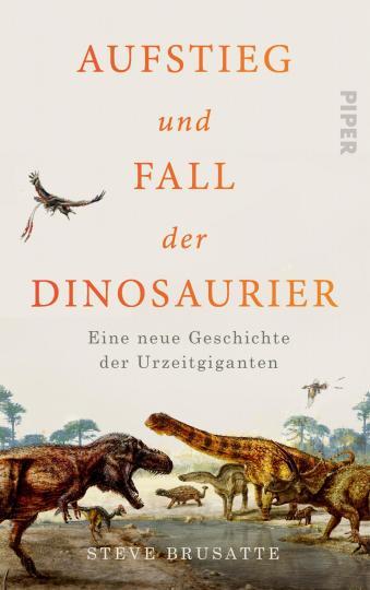 Steve Brusatte: Aufstieg und Fall der Dinosaurier