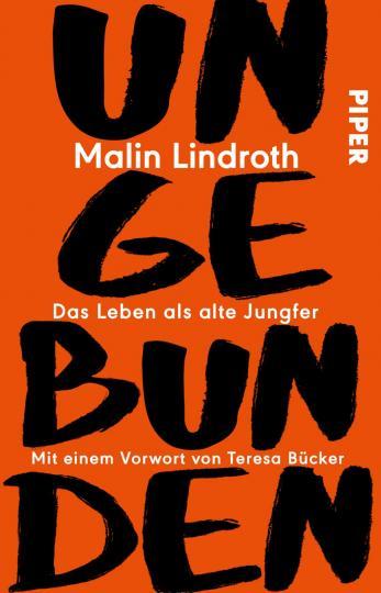 Teresa Bücker, Malin Lindroth: Ungebunden