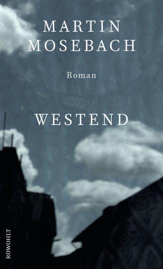 Martin Mosebach: Westend