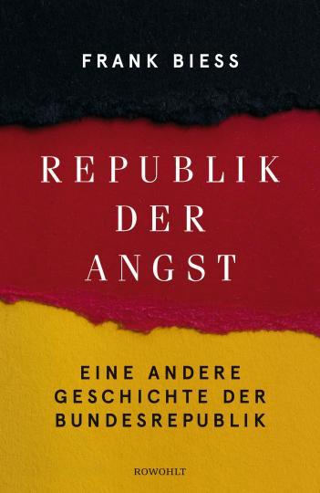 Frank Biess: Republik der Angst
