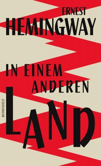 Ernest Hemingway: In einem anderen Land