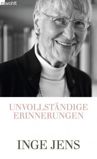 Inge Jens: Unvollständige Erinnerungen