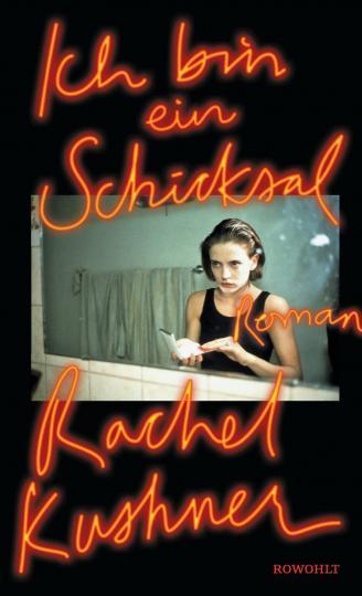 Rachel Kushner: Ich bin ein Schicksal