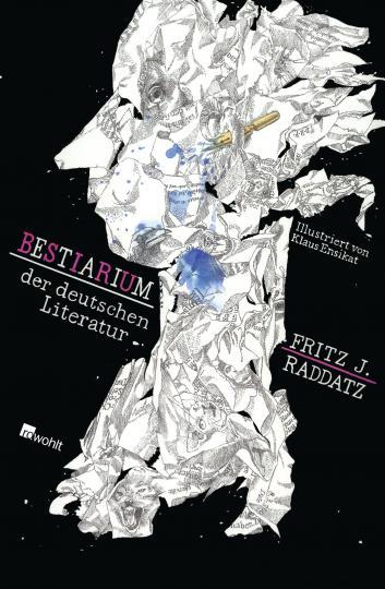 Fritz J. Raddatz, Ensikat, Klaus: Bestiarium der deutschen Literatur