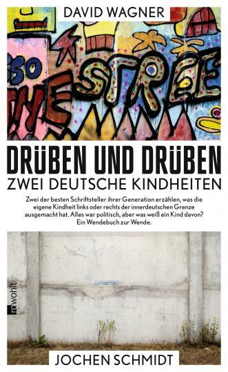 Jochen Schmidt, David Wagner: Drüben und drüben