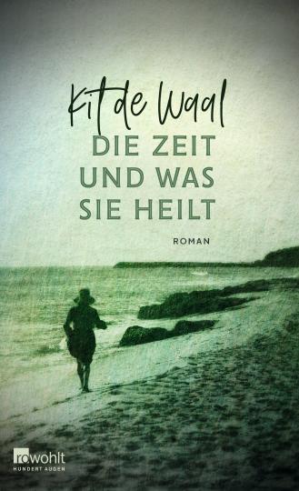 Kit de Waal: Die Zeit und was sie heilt