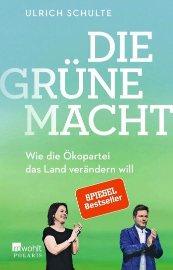 Ulrich Schulte: Die grüne Macht