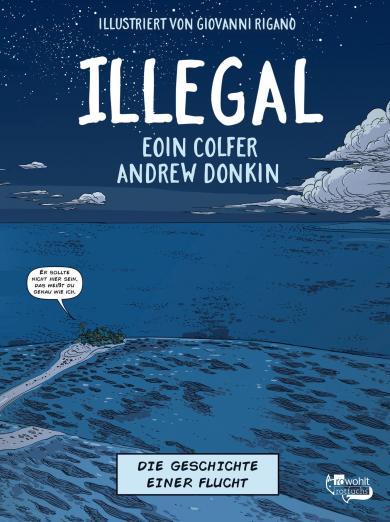 Eoin Colfer, Andrew Donkin, Giovanni Rigano: Illegal - Die Geschichte einer Flucht