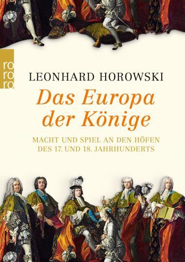 Leonhard Horowski: Das Europa der Könige