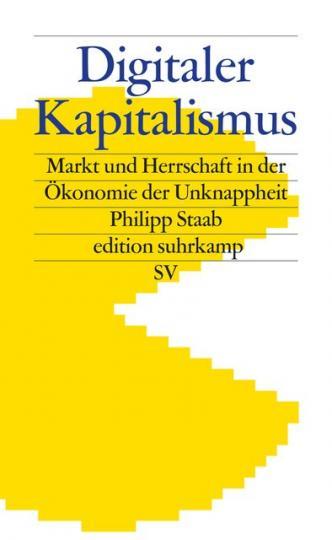Philipp Staab: Digitaler Kapitalismus